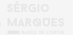 Sérgio Marques - Design, Merchandise, Marketing - Based in Lisbon
